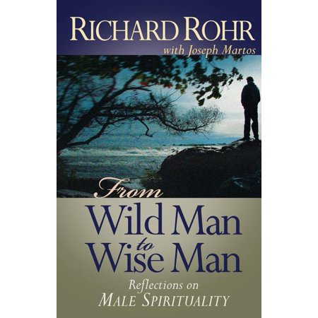 From Wild Man to Wise Man : Reflections on Male Spirituality ()