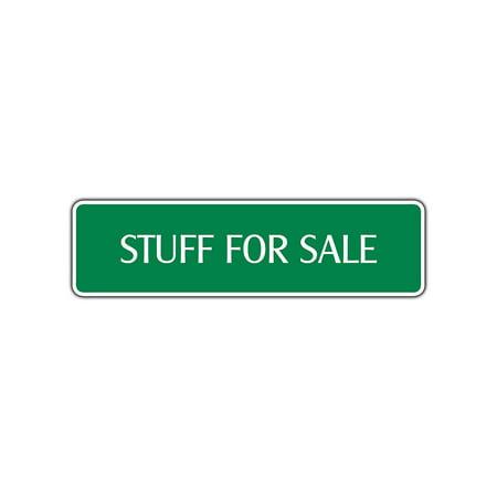 Stuff For Sale Aluminum Metal Custom Street Sign Store Shop Garage Wall Décor 4x13.5](Custom Stores)
