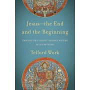 Jesus--the End and the Beginning - eBook