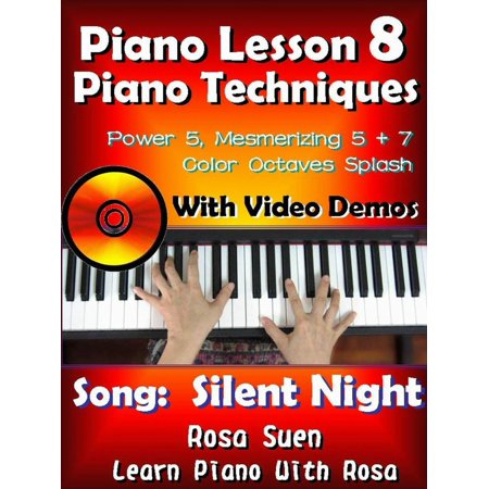Piano Lesson #8 - Piano Techniques - Power & Mesmirizing 5 + 7, Color Octaves Splash with Video Demos to