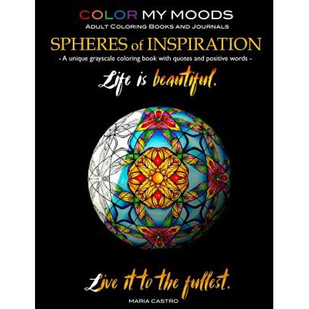 Grayscale Coloring Book Color My Moods Spheres of Inspiration : A Unique  Grayscale Adult Coloring Book/Greyscale Coloring Book Perfect for Grayscale  ...