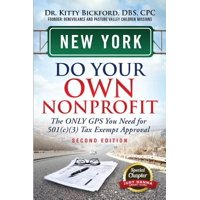 New York Do Your Own Nonprofit : The Only GPS You Need for 501c3 Tax Exempt Approval