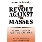 The Revolt Against the Masses : And Other Essays on Politics and Public Policy