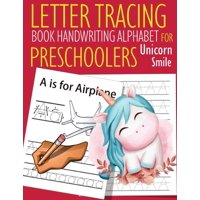 Letter Tracing Book Handwriting Alphabet for Preschoolers Unicorn Smile: Letter Tracing Book -Practice for Kids - Ages 3+ - Alphabet Writing Practice - Handwriting Workbook - Kindergarten - toddler -
