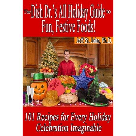 Fun Halloween Food Dishes (The Dish Dr.'s All Holiday Guide to Fun, Festive Foods!: 101 Recipes for Every Holiday Celebration -)