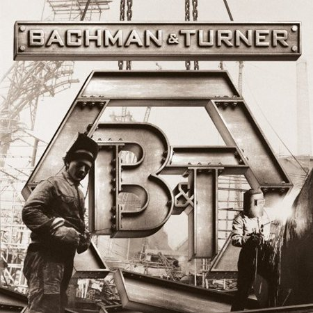 Bachman & Turner (Bachman Turner Overdrive Roll On Down The Highway)