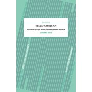 Research Design : Succesful Designs for Social Economics Research