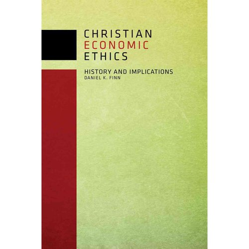 Christian Economic Ethics: History and Implications
