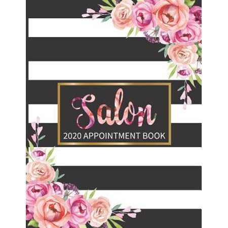 Salon 2020 Appointment Book: Black and White Striped Floral Cover Design Weekly, Daily and Hourly Planner for Salons, Hair Stylists, Nail Technicia Paperback (Nail Polish Design Book)