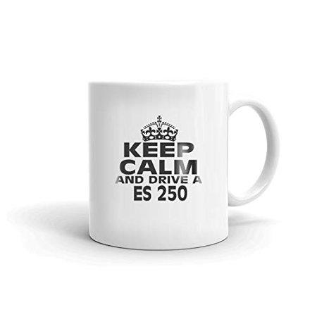 250 Ceramic (LEXUS ES 250 Keep Calm and Drive Coffee Tea Ceramic Mug Office Work Cup Gift 11 oz )