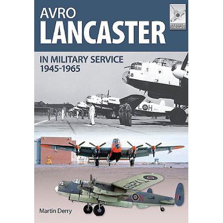 Avro Lancaster 1945-1964 : In British, Canadian and French Military Service ()