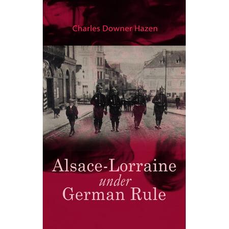 Alsace-Lorraine under German Rule - eBook