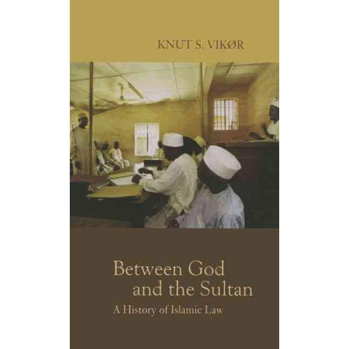 Between God And the Sultan: A History of Islamic Law