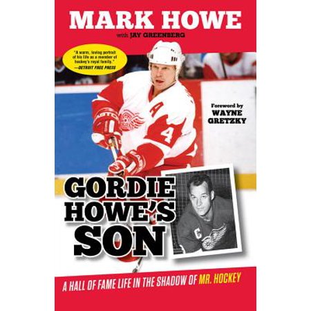 Gordie Howe's Son : A Hall of Fame Life in the Shadow of Mr.