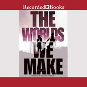 The Worlds We Make - Audiobook