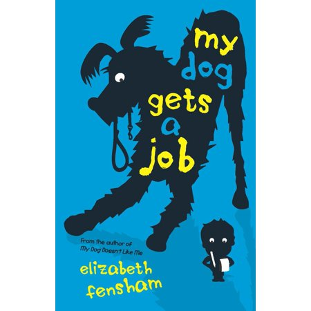 My Dog Gets a Job - eBook (Get My Dog To Stop Eating Poop)