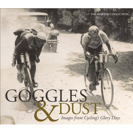 Goggles & Dust : Images from Cycling's Glory Days
