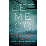 Let Me Go : An Archie Sheridan / Gretchen Lowell Novel