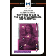An Analysis of Walter Benjamin's The Work of Art in the Age of Mechanical Reproduction - eBook