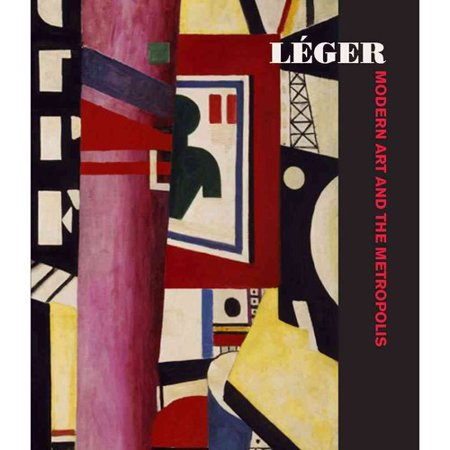Leger: Modern Art and the Metropolis