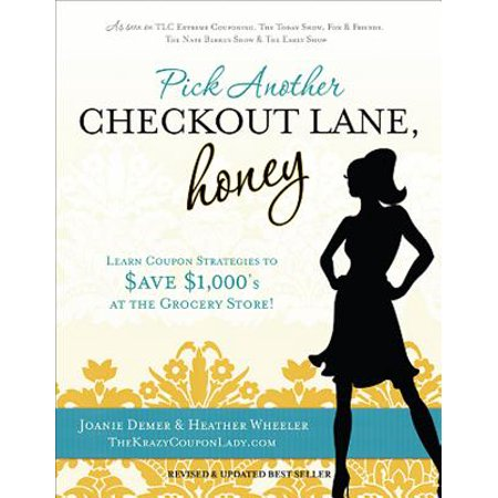 Pick Another Checkout Lane, Honey: Learn Coupon Strategies to Save $1000s at the Grocery Store - eBook](Spirit Store Coupon)