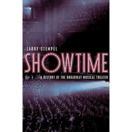 Showtime  A History Of The Broadway Musical Theater