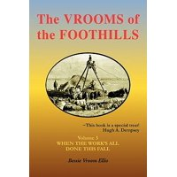 The Vrooms of the Foothills, Volume 3 : When the Work's All Done This Fall