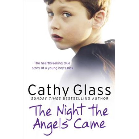 The Night the Angels Came : The Heartbreaking True Story of a Young Boy's
