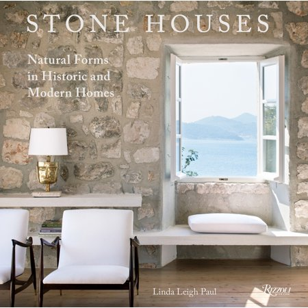 Stone Houses : Natural Forms in Historic and Modern Homes