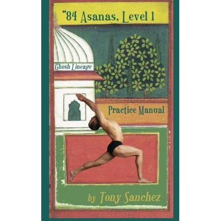 84 Asanas   Level I  Practice Manual