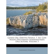 Genesi del Diritto Penale. 7. Ed. Con Nuovi Documenti Somministrati Dall'autore, Volume 3