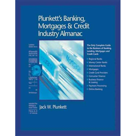 Plunketts Banking  Mortgages   Credit Industry Almanac 2010  Banking  Mortgages   Credit Industry Market Research  Statistics  Trends And Leading Com