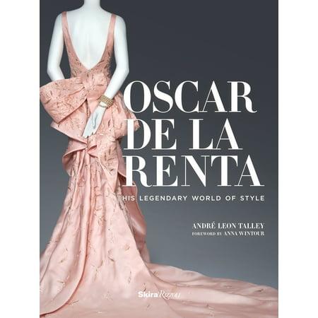 - Oscar de la Renta : His Legendary World of Style