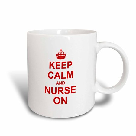 Nurses Day Gifts (3dRose Keep Calm and Nurse on - carry on nursing job - Nurses day gifts - red fun funny humor humorous, Ceramic Mug,)