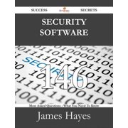 Security Software 146 Success Secrets - 146 Most Asked Questions On Security Software - What You Need To Know - eBook