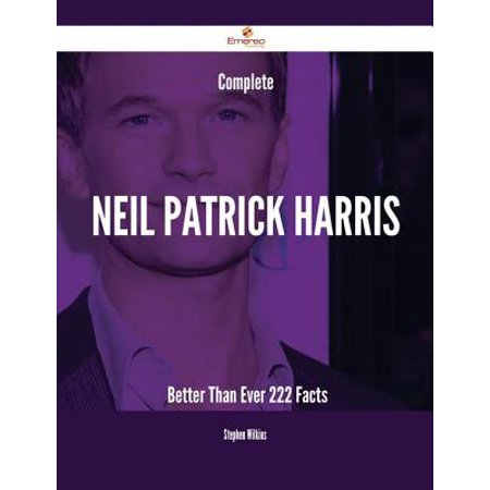 Complete Neil Patrick Harris- Better Than Ever - 222 Facts - - Harris Neil