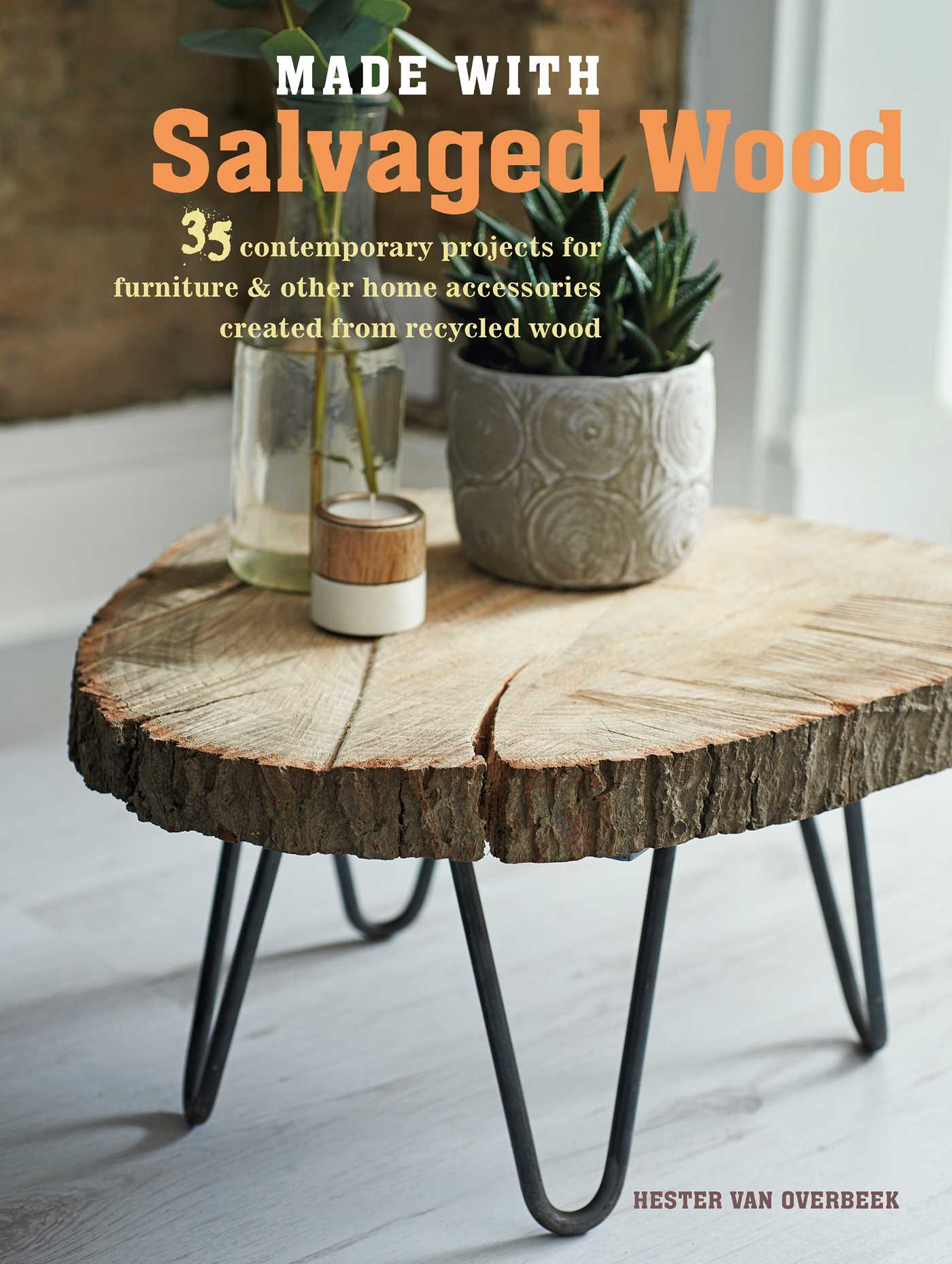 Made With Salvaged Wood : 35 Contemporary Projects For Furniture U0026 Other  Home Accessories Created From Recycled Wood