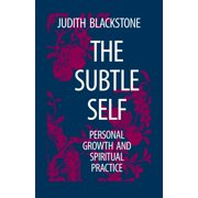 The Subtle Self : Personal Growth and Spiritual Practice