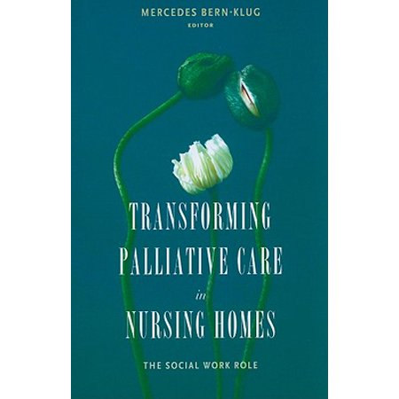Transforming Palliative Care in Nursing Homes : The Social Work