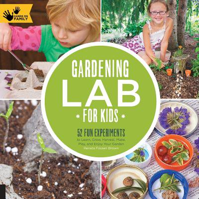 Gardening Lab for Kids : 52 Fun Experiments to Learn, Grow, Harvest, Make, Play, and Enjoy Your Garden - Fun Halloween Experiments
