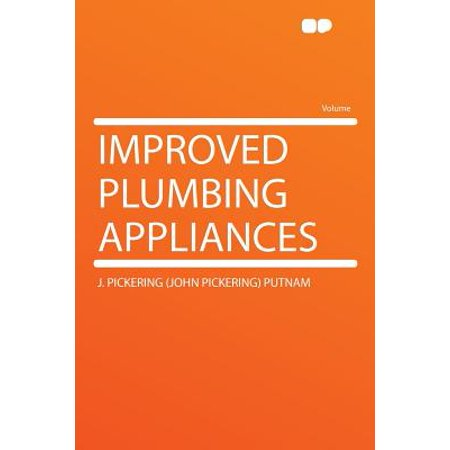 Improved Plumbing Appliances Improved Plumbing Appliances