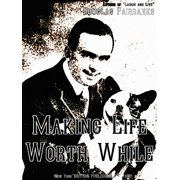 Making Life Worth While (Illustrations) - eBook