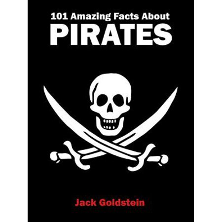 101 Amazing Facts about Pirates - eBook