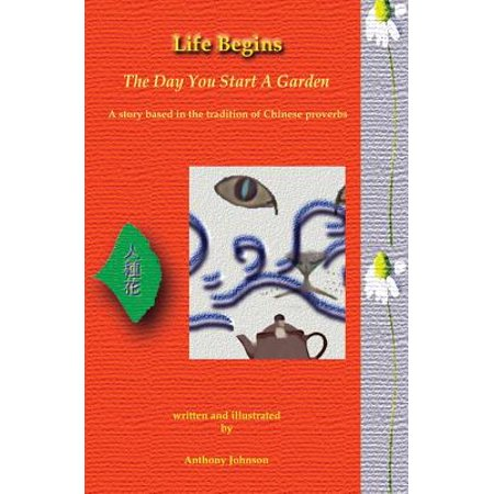 Life Begins the Day You Start a Garden : A Story Based in the Tradition of Chinese - Chinese Christmas Traditions