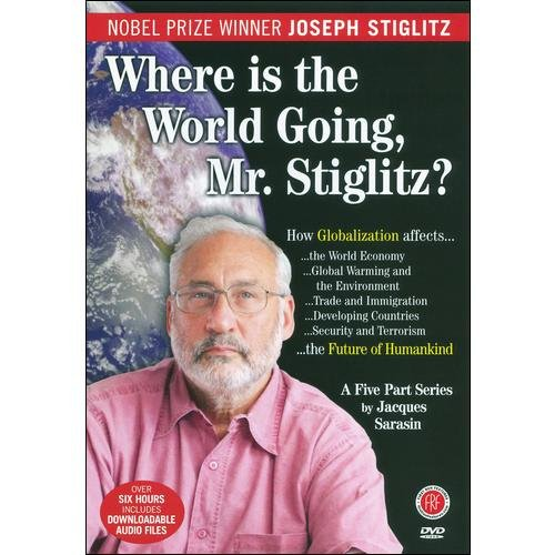 Where Is The World Going To, Mr. Stiglitz? (Widescreen)
