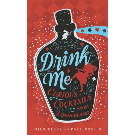 Drink Me : Curious Cocktails from Wonderland](Eat Me Drink Me Labels)