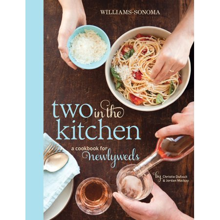 Two In The Kitchen Williams Sonoma A Cookbook For Newlyweds Review