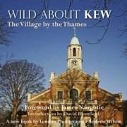 Wild about Kew : The Village by the Thames