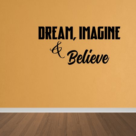 Wall Decal Quote Dream Imagine Believe Vinyl Wall Art Decal Home ...