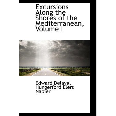 Excursions Along the Shores of the Mediterranean, Volume